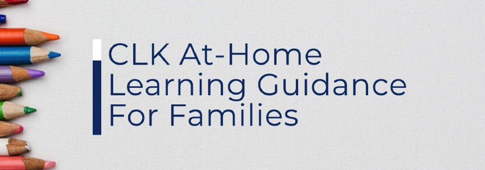 CLK At-Home Leaarning Guidance for Families